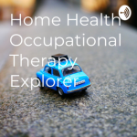 Home Health Occupational Therapy Explorer Logo: A tiny blue toy car in the background.